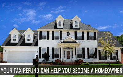 Your Tax Refund Can Get You One Step Closer to Homeownership